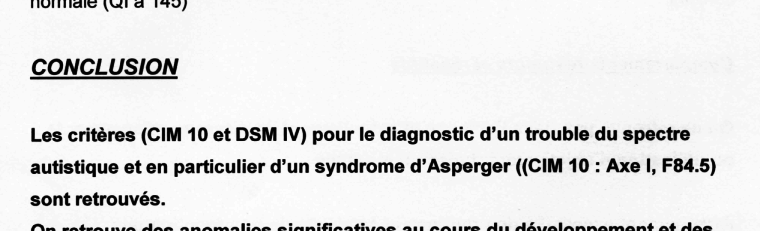 Screenshot of a paragraph from a text document. The text (in French) translates to: CONCLUSION: The criteria (CIM 10 and DSM IV) for the diagnosis of an Autism spectrum disorder, and and in particular of Asperger Syndrome (CIM 10: Axis 1, F-84.5) are present.